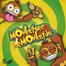 2.  Monkey See Monkey Do